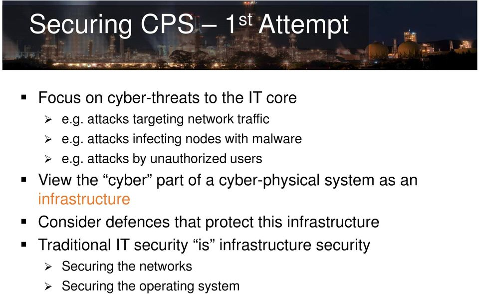 cyber-physical system as an infrastructure Consider defences that protect this infrastructure
