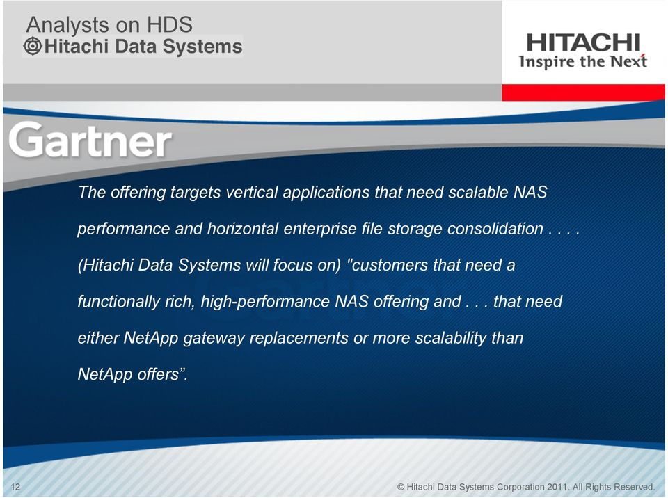 "... (Hitachi Data Systems will focus on) ""customers that need a functionally rich, high-performance NAS"