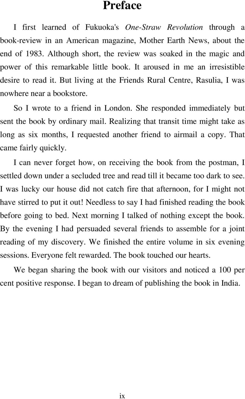 But living at the Friends Rural Centre, Rasulia, I was nowhere near a bookstore. So I wrote to a friend in London. She responded immediately but sent the book by ordinary mail.