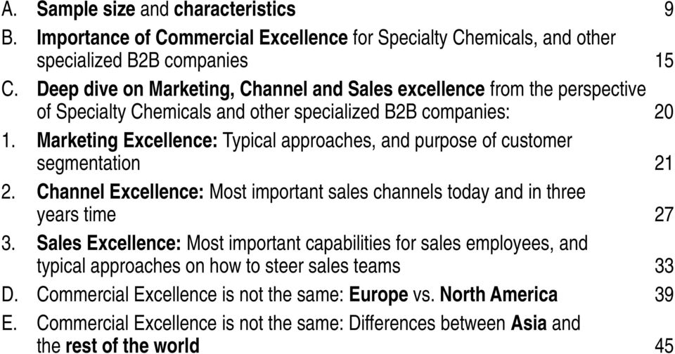 Marketing Excellence: Typical approaches, and purpose of customer segmentation 21 2. Channel Excellence: Most important sales channels today and in three years time 27 3.