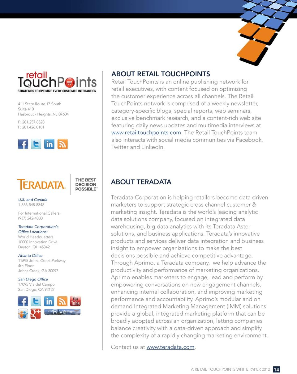 The Retail TouchPoints network is comprised of a weekly newsletter, category-specific blogs, special reports, web seminars, exclusive benchmark research, and a content-rich web site featuring daily
