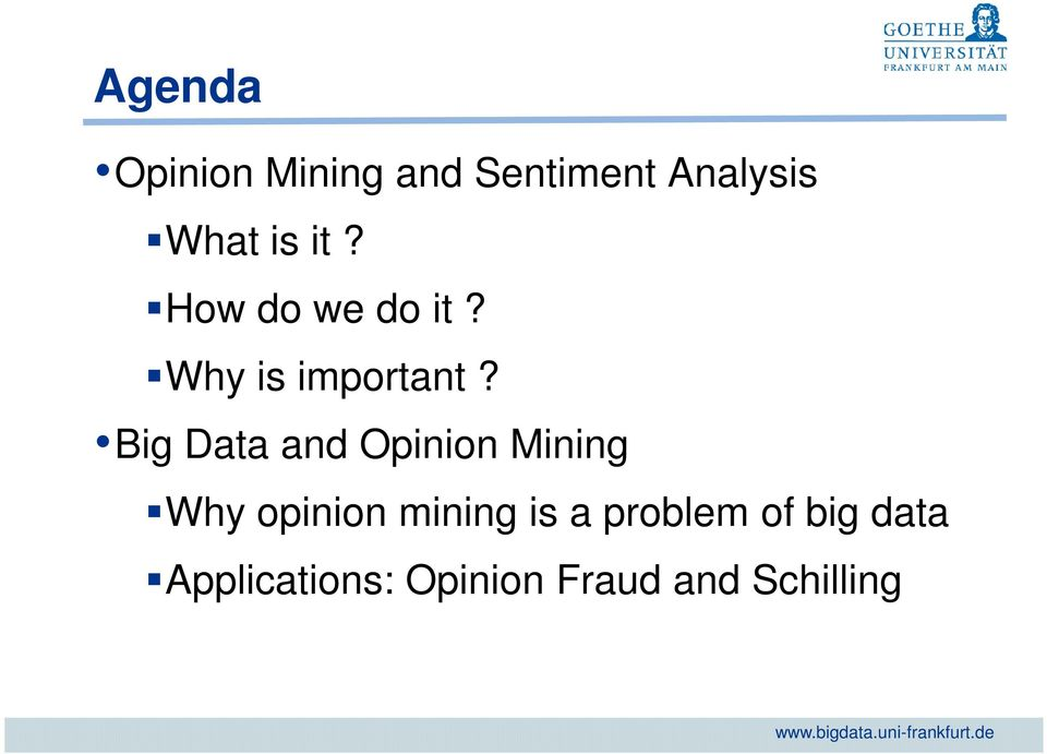 Big Data and Opinion Mining Why opinion mining is a