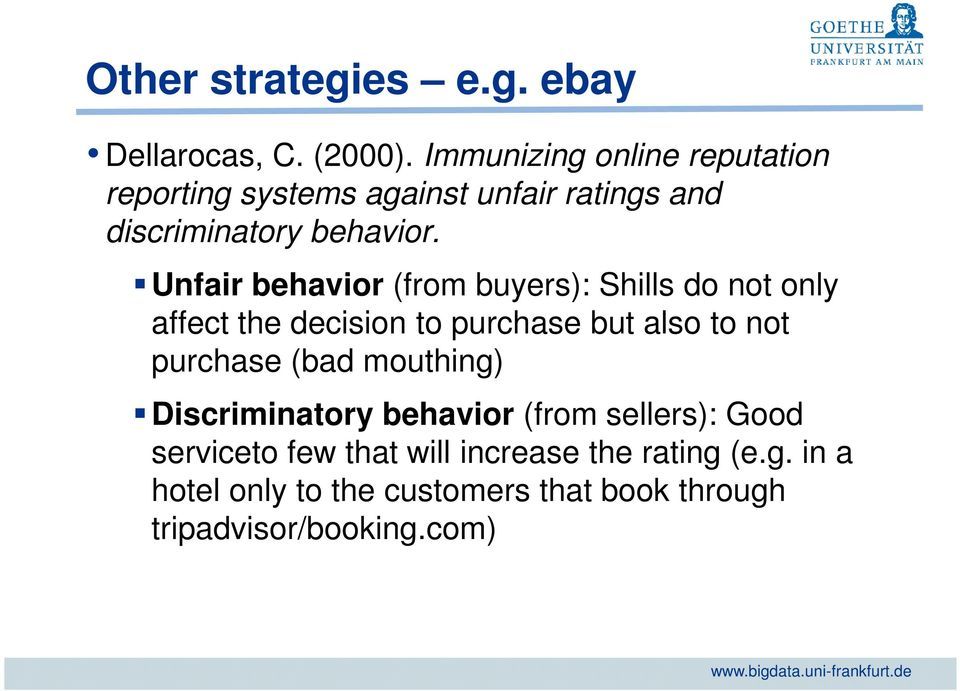 Unfair behavior (from buyers): Shills do not only affect the decision to purchase but also to not purchase
