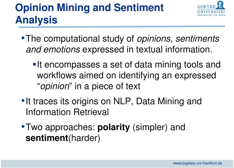 It encompasses a set of data mining tools and workflows aimed on identifying an expressed