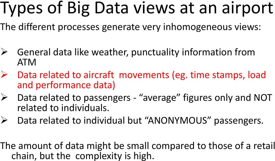 time stamps, load and performance data) Data related to passengers - average figures only and NOT related to