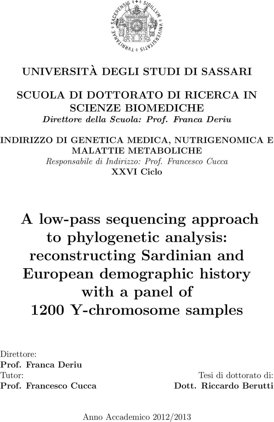 Francesco Cucca XXVI Ciclo A low-pass sequencing approach to phylogenetic analysis: reconstructing Sardinian and European demographic