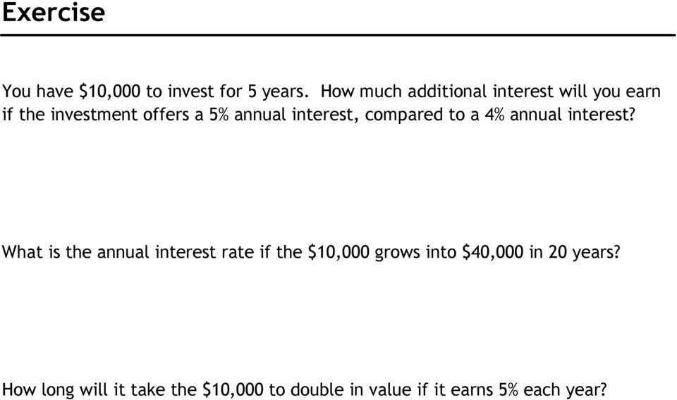 interest, compared to a 4% annual interest?