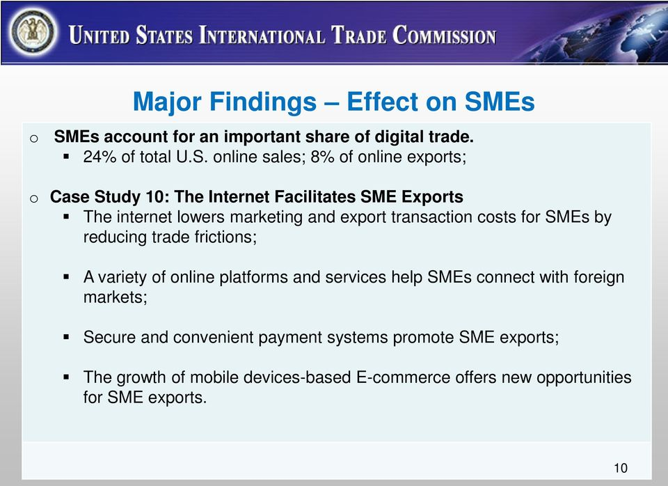 The Internet Facilitates SME Exports The internet lowers marketing and export transaction costs for SMEs by reducing trade