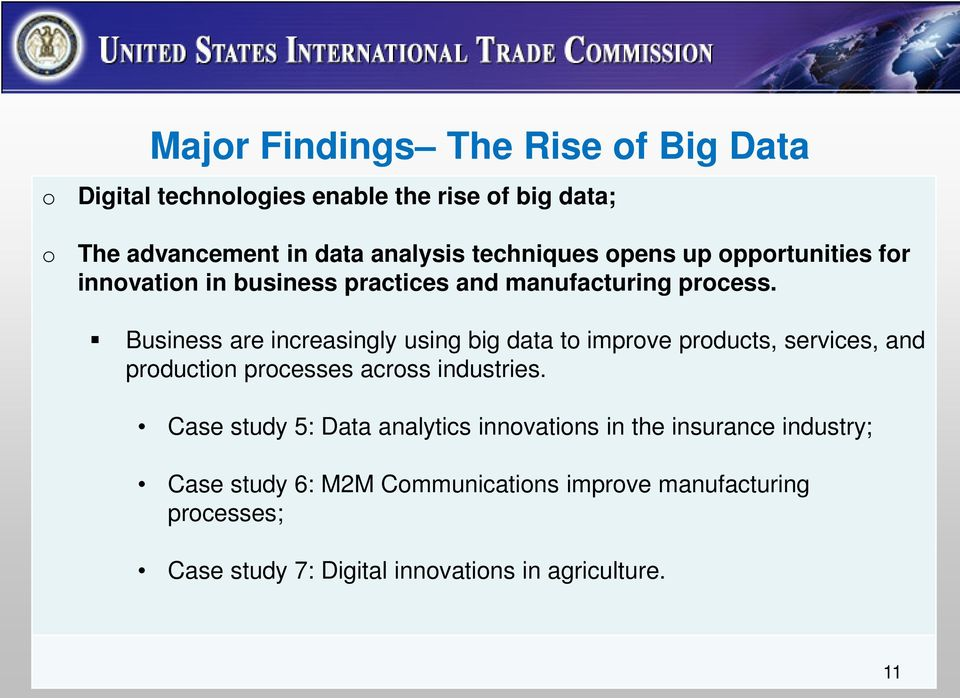Business are increasingly using big data to improve products, services, and production processes across industries.