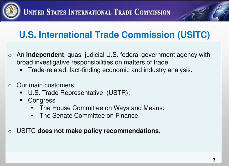 Trade Representative (USTR); Congress The House Committee on Ways and Means; The Senate Committee on
