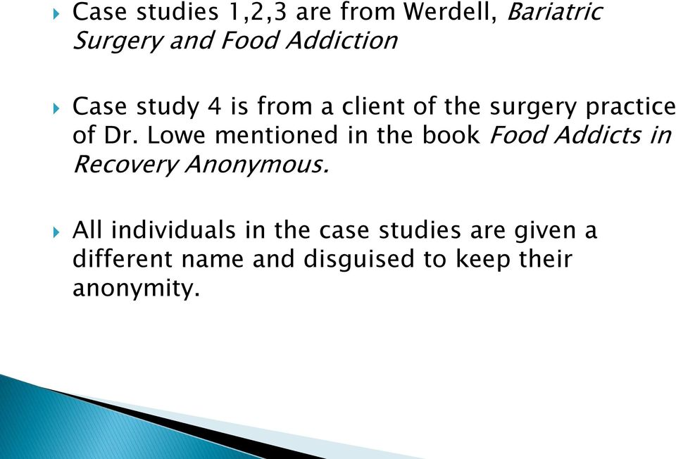 Lowe mentioned in the book Food Addicts in Recovery Anonymous.