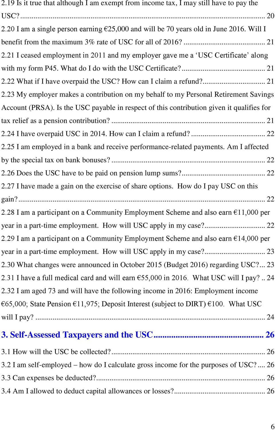 What do I do with the USC Certificate?... 21 2.22 What if I have overpaid the USC? How can I claim a refund?... 21 2.23 My employer makes a contribution on my behalf to my Personal Retirement Savings Account (PRSA).