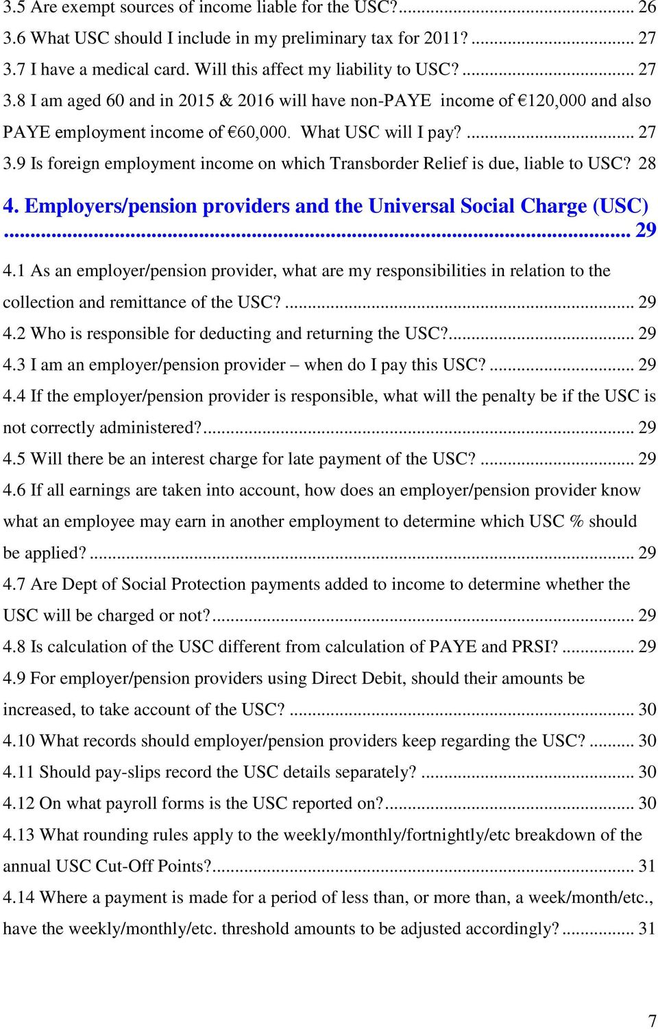 What USC will I pay?... 27 3.9 Is foreign employment income on which Transborder Relief is due, liable to USC? 28 4. Employers/pension providers and the Universal Social Charge (USC)... 29 4.