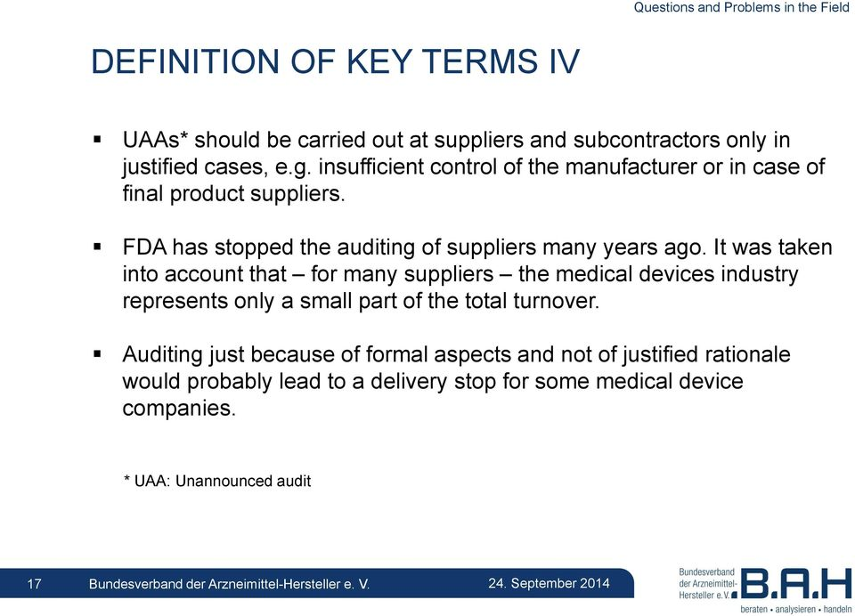 It was taken into account that for many suppliers the medical devices industry represents only a small part of the total turnover.