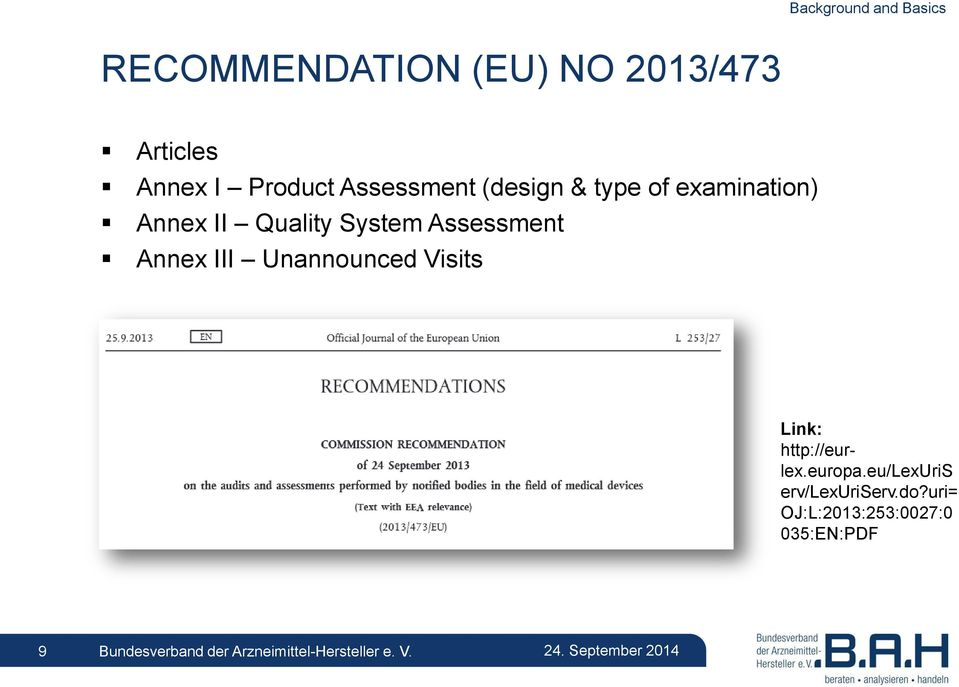 System Assessment Annex III Unannounced Visits Link: http://eurlex.