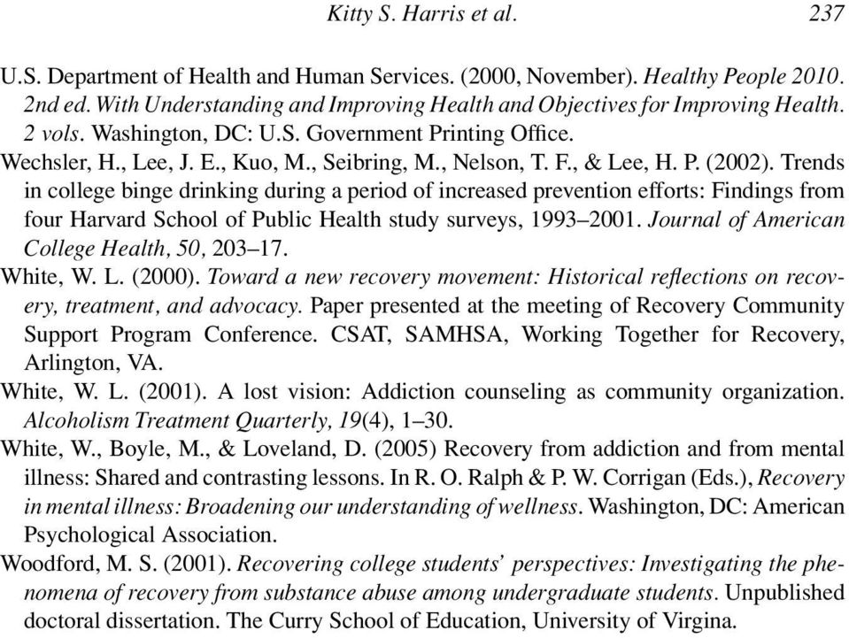 Trends in college binge drinking during a period of increased prevention efforts: Findings from four Harvard School of Public Health study surveys, 1993 2001.