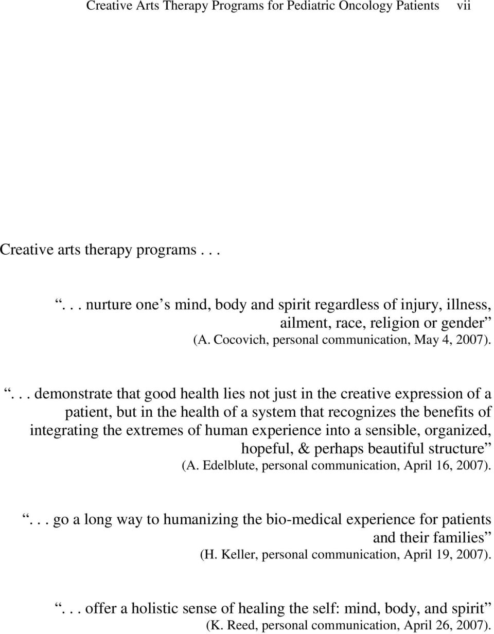 ... demonstrate that good health lies not just in the creative expression of a patient, but in the health of a system that recognizes the benefits of integrating the extremes of human experience into