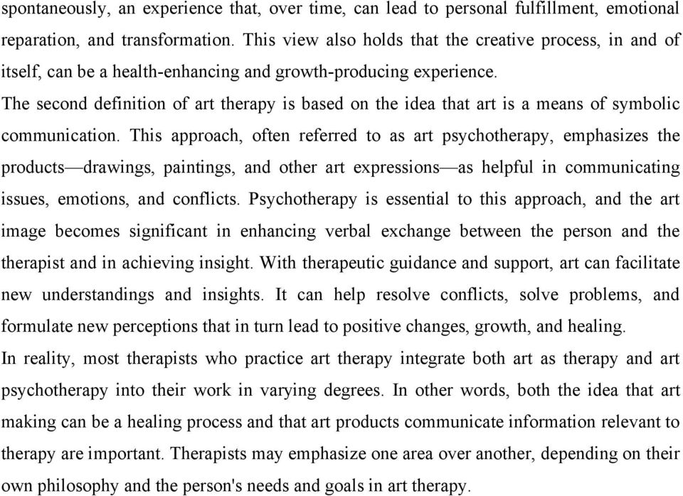 The second definition of art therapy is based on the idea that art is a means of symbolic communication.