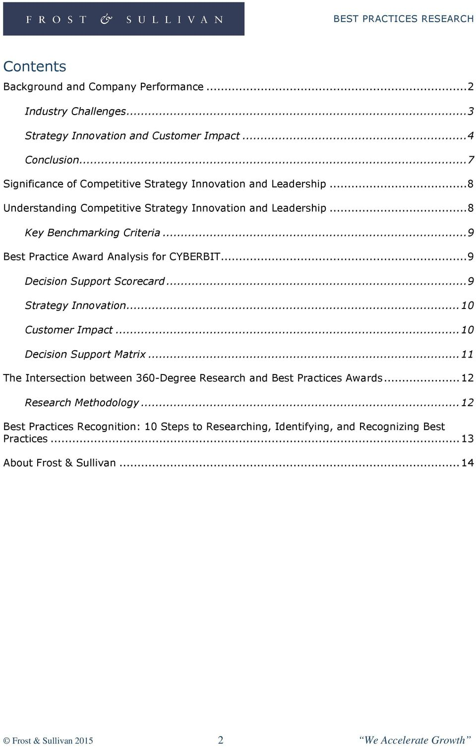 .. 9 Best Practice Award Analysis for CYBERBIT... 9 Decision Support Scorecard... 9 Strategy Innovation... 10 Customer Impact... 10 Decision Support Matrix.