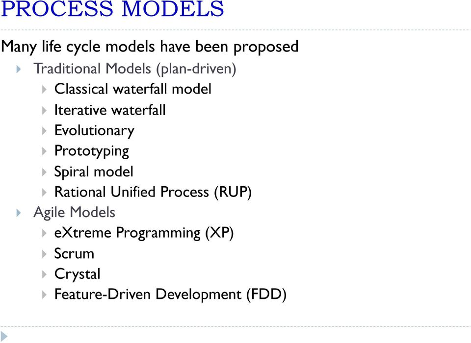 } Prototyping } Spiral model } Rational Unified Process (RUP) } Agile Models }