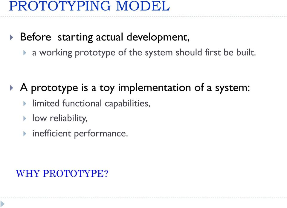 } A prototype is a toy implementation of a system: } limited