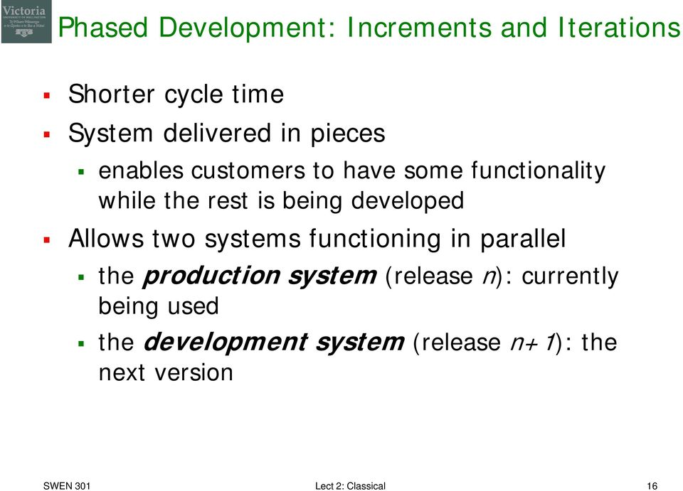 Allows two systems functioning in parallel the production system (release n): currently