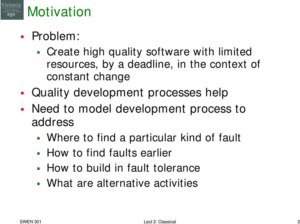 development process to address Where to find a particular kind of fault How to find faults
