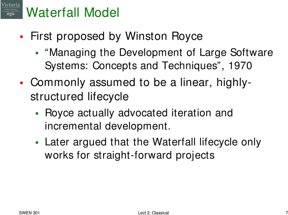 lifecycle Royce actually advocated iteration and incremental development.