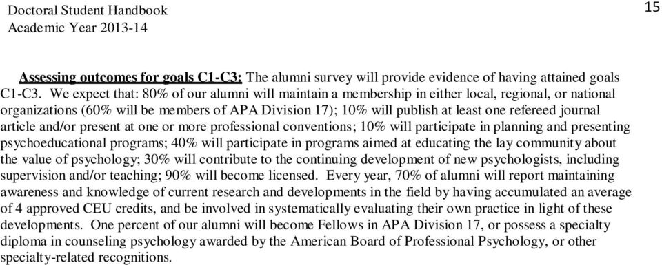 journal article and/or present at one or more professional conventions; 10% will participate in planning and presenting psychoeducational programs; 40% will participate in programs aimed at educating