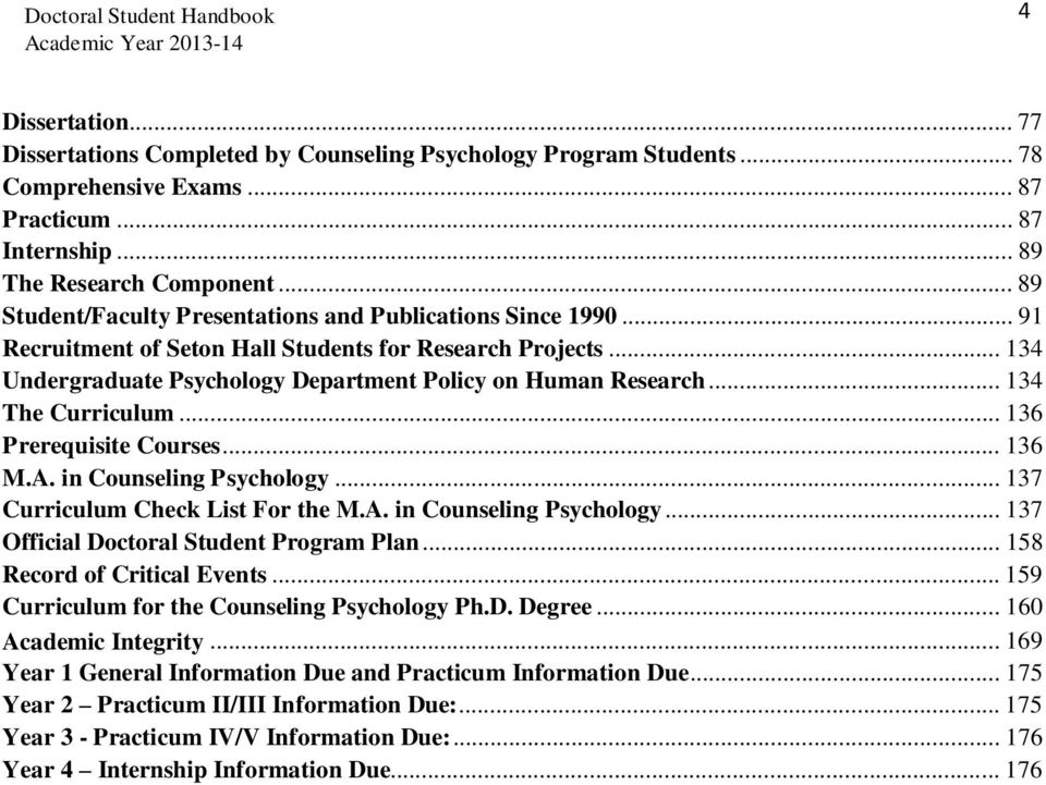.. 134 The Curriculum... 136 Prerequisite Courses... 136 M.A. in Counseling Psychology... 137 Curriculum Check List For the M.A. in Counseling Psychology... 137 Official Doctoral Student Program Plan.