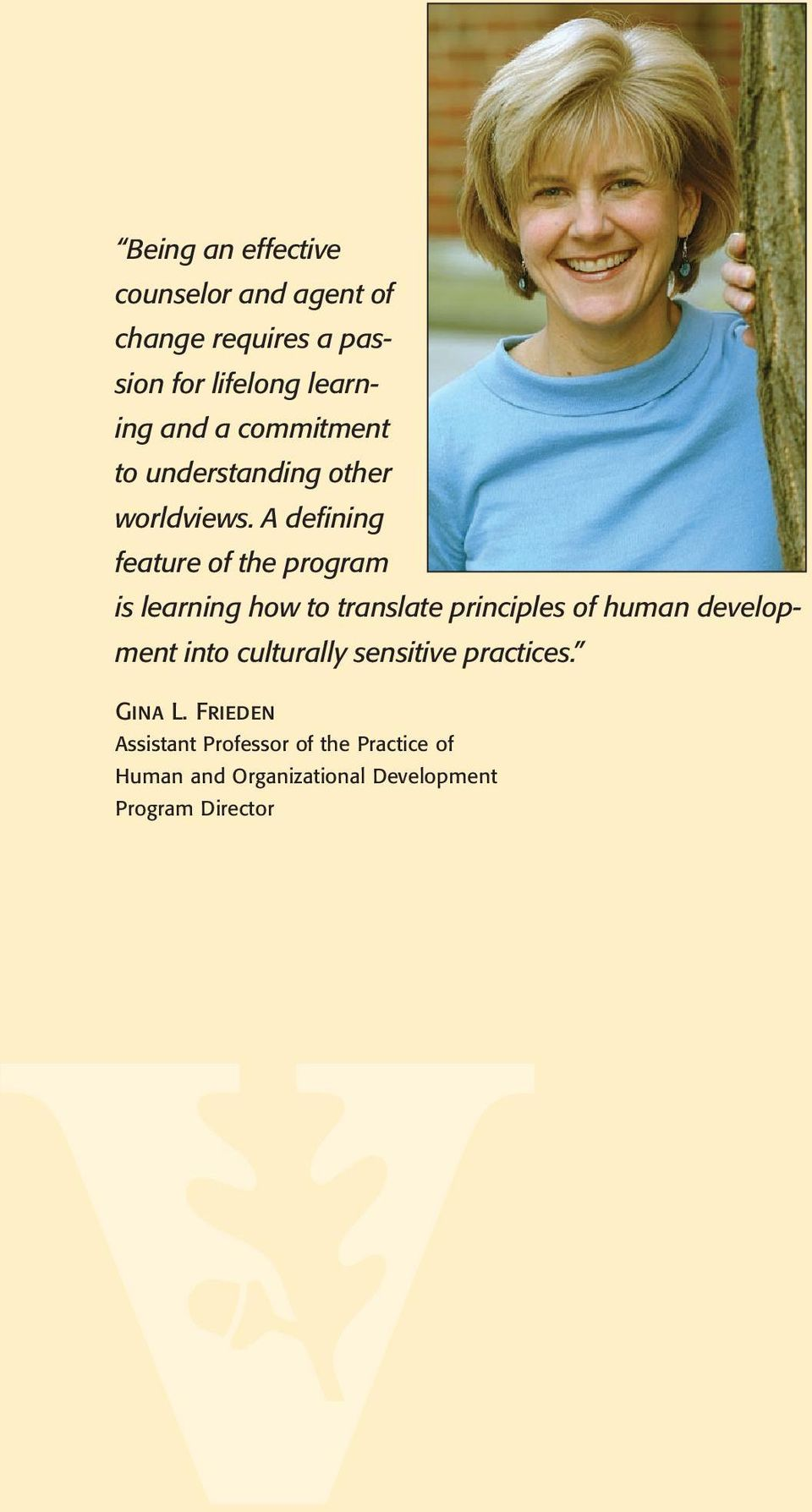 A defining feature of the program is learning how to translate principles of human development