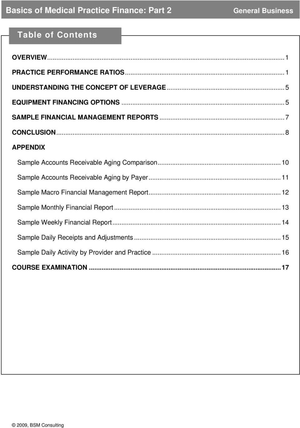 .. 10 Sample Accounts Receivable Aging by Payer... 11 Sample Macro Financial Management Report... 12 Sample Monthly Financial Report.