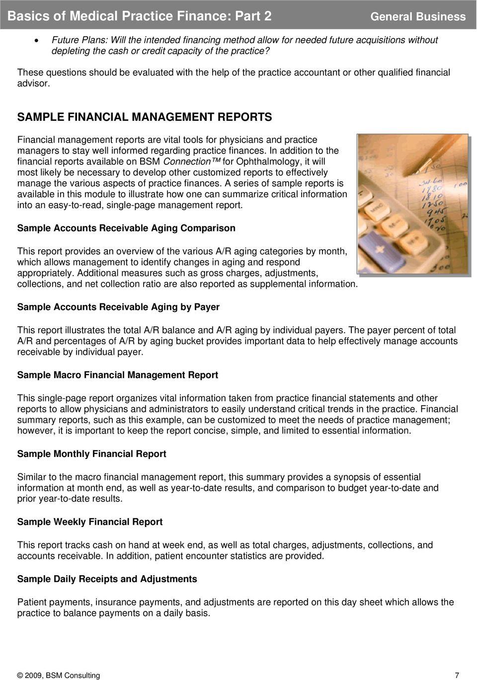 SAMPLE FINANCIAL MANAGEMENT REPORTS Financial management reports are vital tools for physicians and practice managers to stay well informed regarding practice finances.