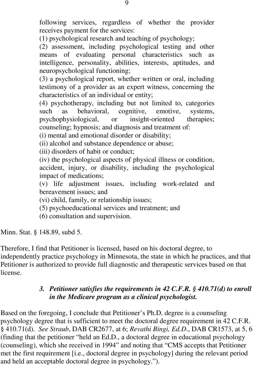 or oral, including testimony of a provider as an expert witness, concerning the characteristics of an individual or entity; (4) psychotherapy, including but not limited to, categories such as