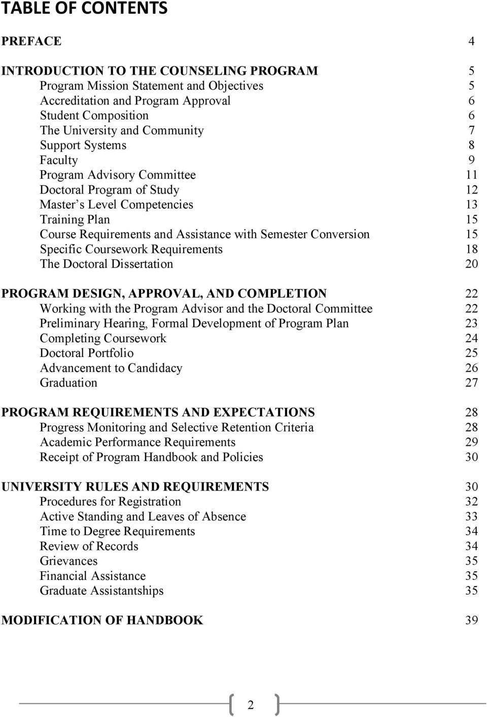 Specific Coursework Requirements 18 The Doctoral Dissertation 20 PROGRAM DESIGN, APPROVAL, AND COMPLETION 22 Working with the Program Advisor and the Doctoral Committee 22 Preliminary Hearing, Formal