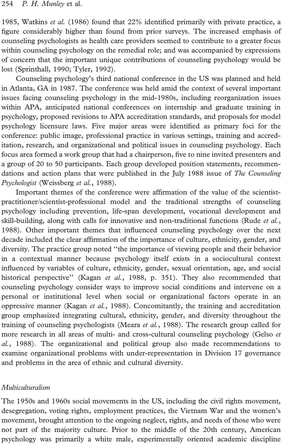 expressions of concern that the important unique contributions of counseling psychology would be lost (Sprinthall, 1990; Tyler, 1992).