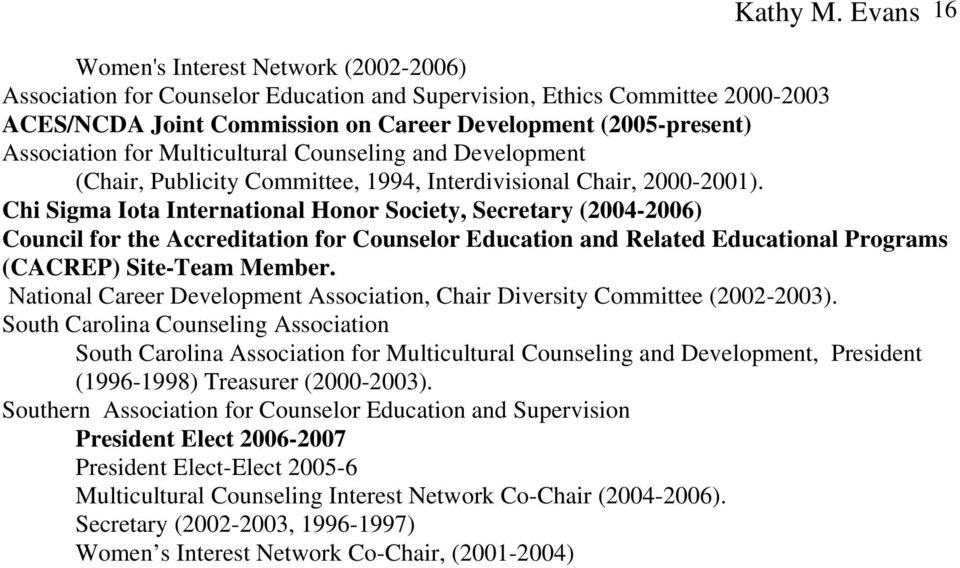 Association for Multicultural Counseling and Development (Chair, Publicity Committee, 1994, Interdivisional Chair, 2000-2001).