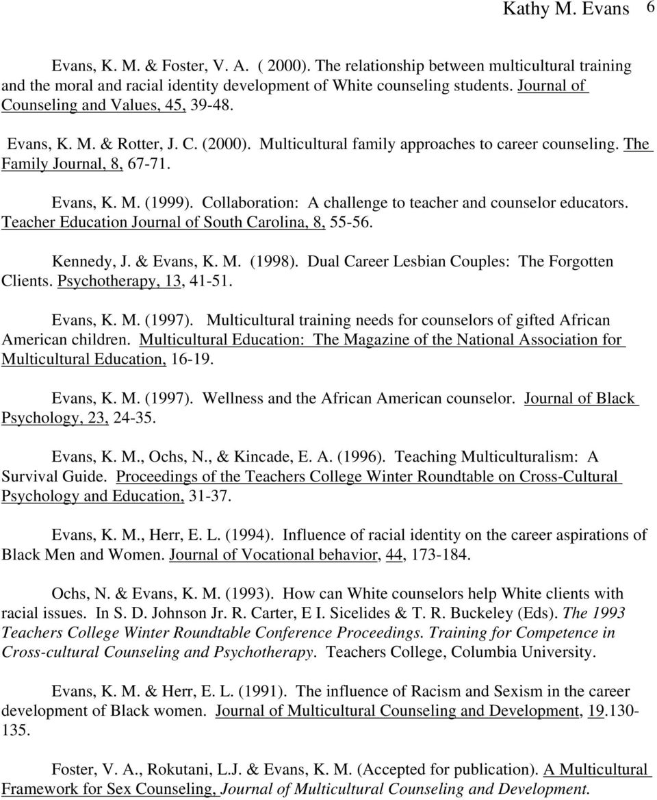 Collaboration: A challenge to teacher and counselor educators. Teacher Education Journal of South Carolina, 8, 55-56. Kennedy, J. & Evans, K. M. (1998).