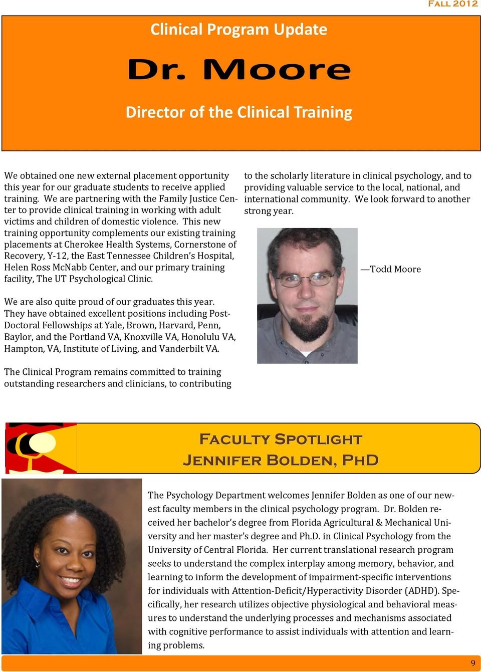 This new training opportunity complements our existing training placements at Cherokee Health Systems, Cornerstone of Recovery, Y-12, the East Tennessee Children s Hospital, Helen Ross McNabb Center,