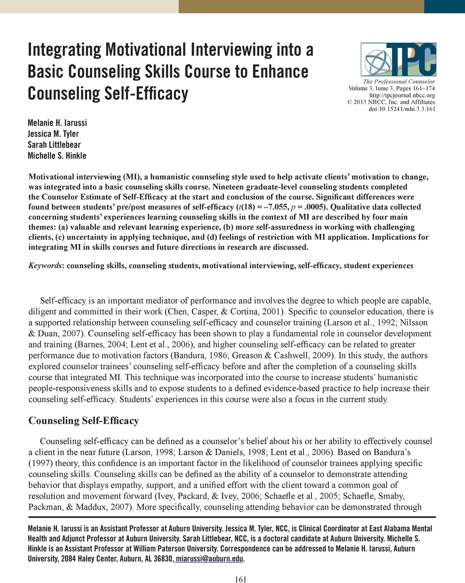 Issue 3, Pages 161 174 http://tpcjournal.nbcc.org 2013 NBCC, Inc. and Affiliates doi:10.15241/mhi.3.3.161 Motivational interviewing (MI), a humanistic counseling style used to help activate clients motivation to change, was integrated into a basic counseling skills course.
