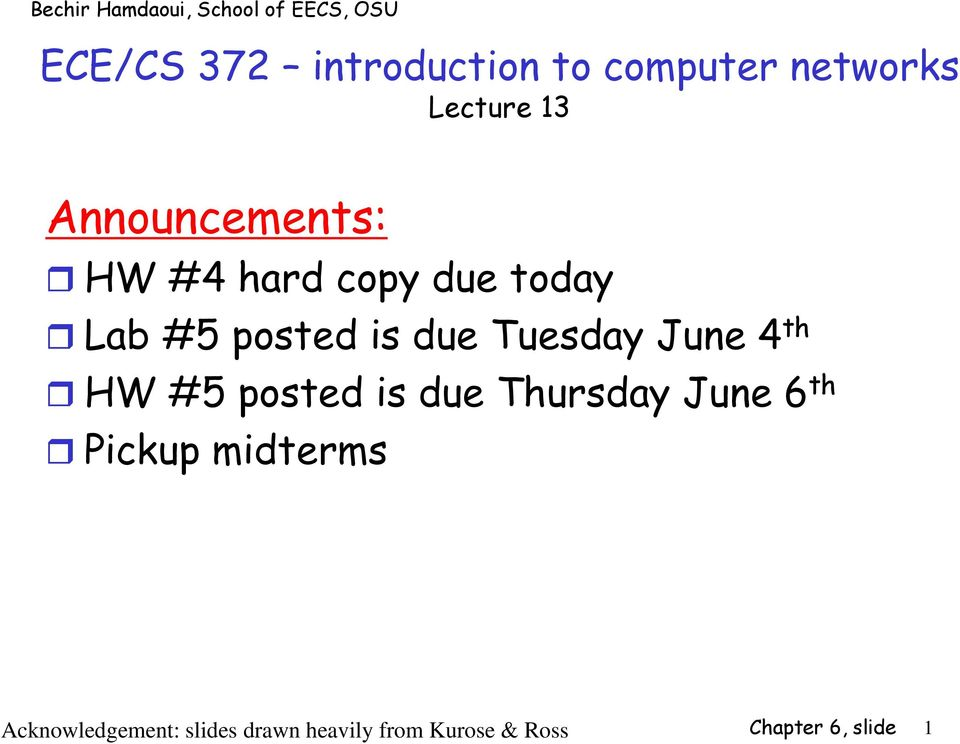 Tuesday June 4 th HW #5 posted is due Thursday June 6 th Pickup