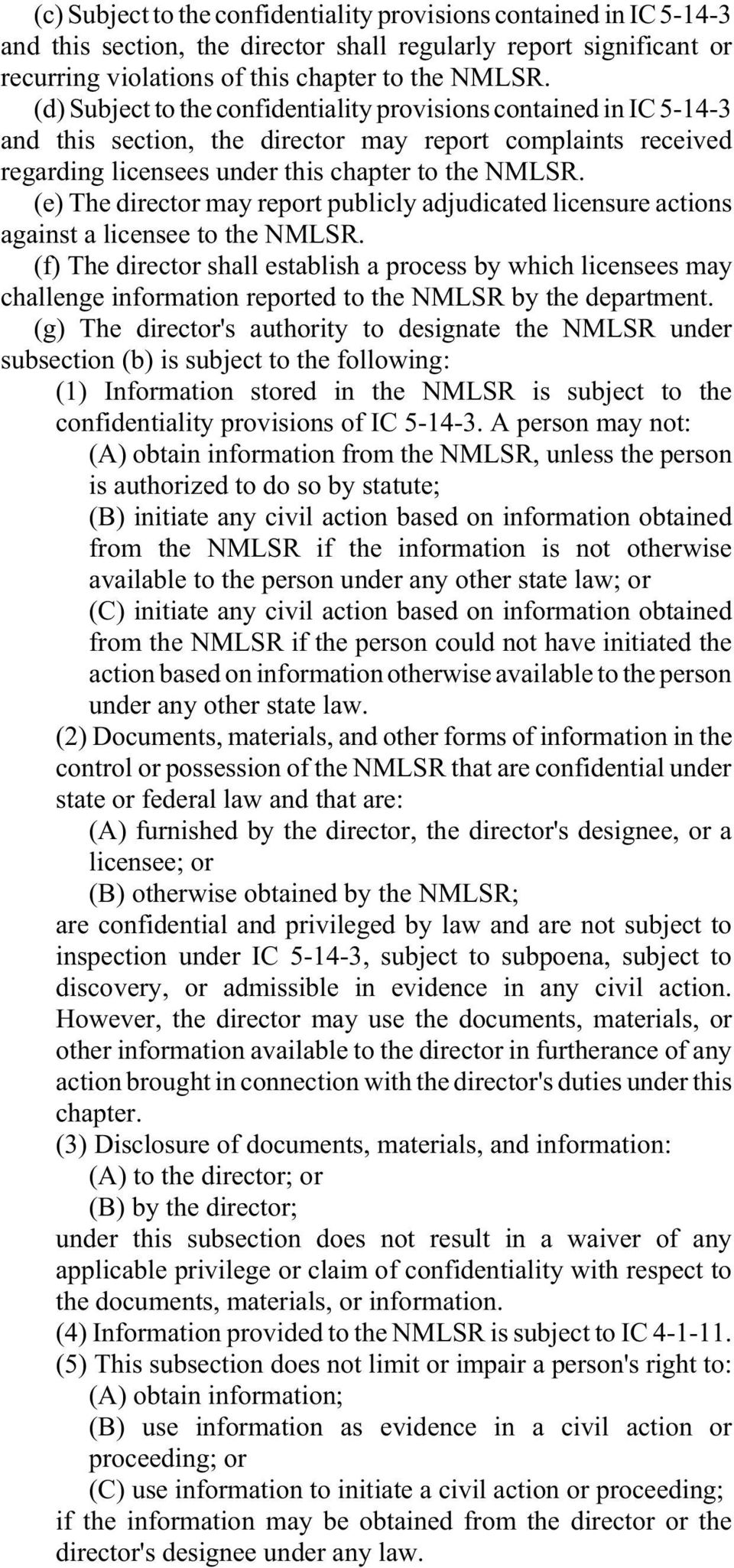 (e) The director may report publicly adjudicated licensure actions against a licensee to the NMLSR.