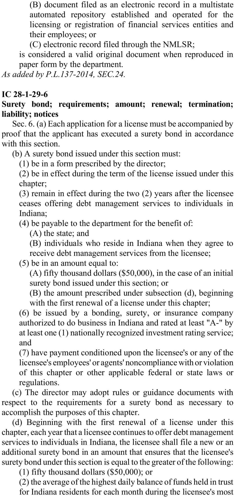 IC 28-1-29-6 Surety bond; requirements; amount; renewal; termination; liability; notices Sec. 6.