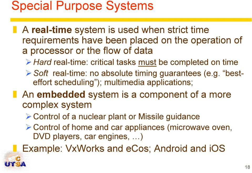 guarantees (e.g. besteffort scheduling ); multimedia applications; An embedded system is a component of a more complex system Ø Control