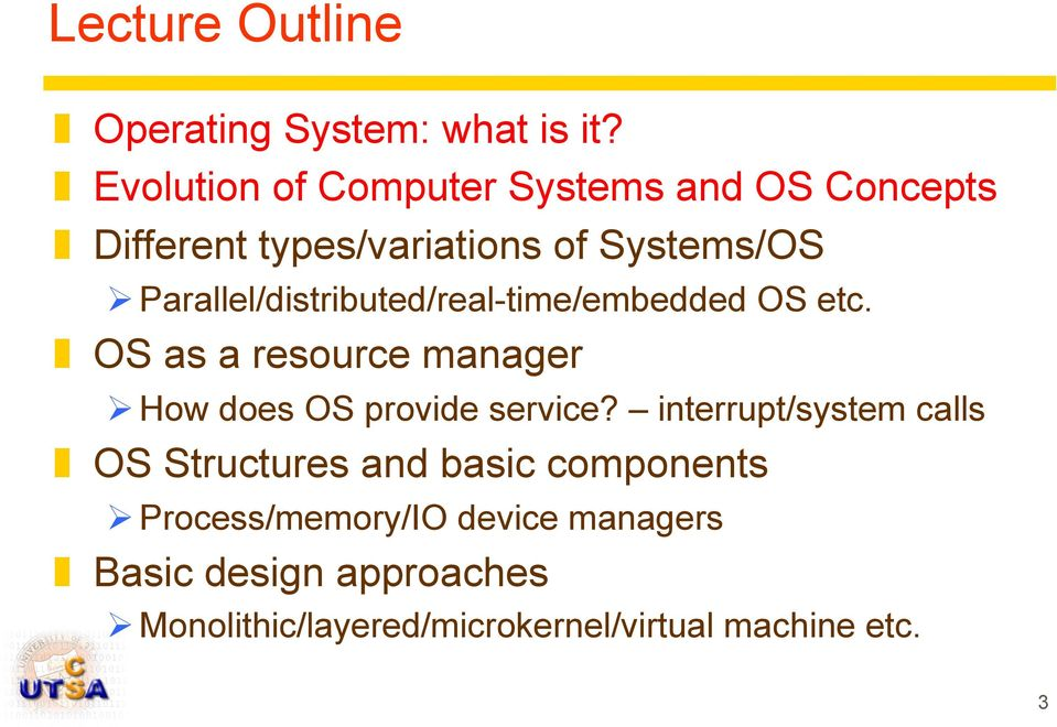 Parallel/distributed/real-time/embedded OS etc. OS as a resource manager Ø How does OS provide service?