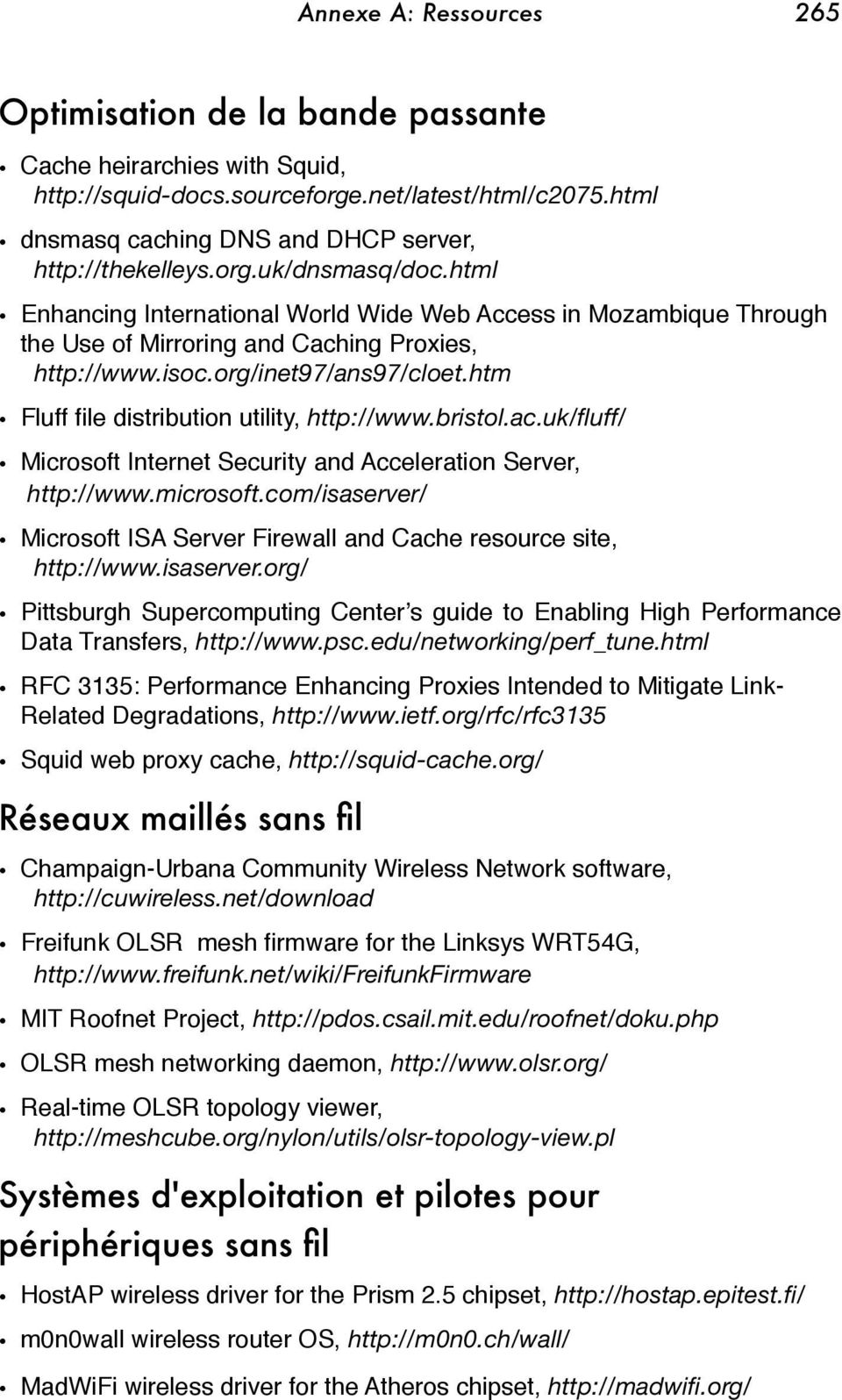 html Enhancing International World Wide Web Access in Mozambique Through the Use of Mirroring and Caching Proxies, http://www.isoc.org/inet97/ans97/cloet.