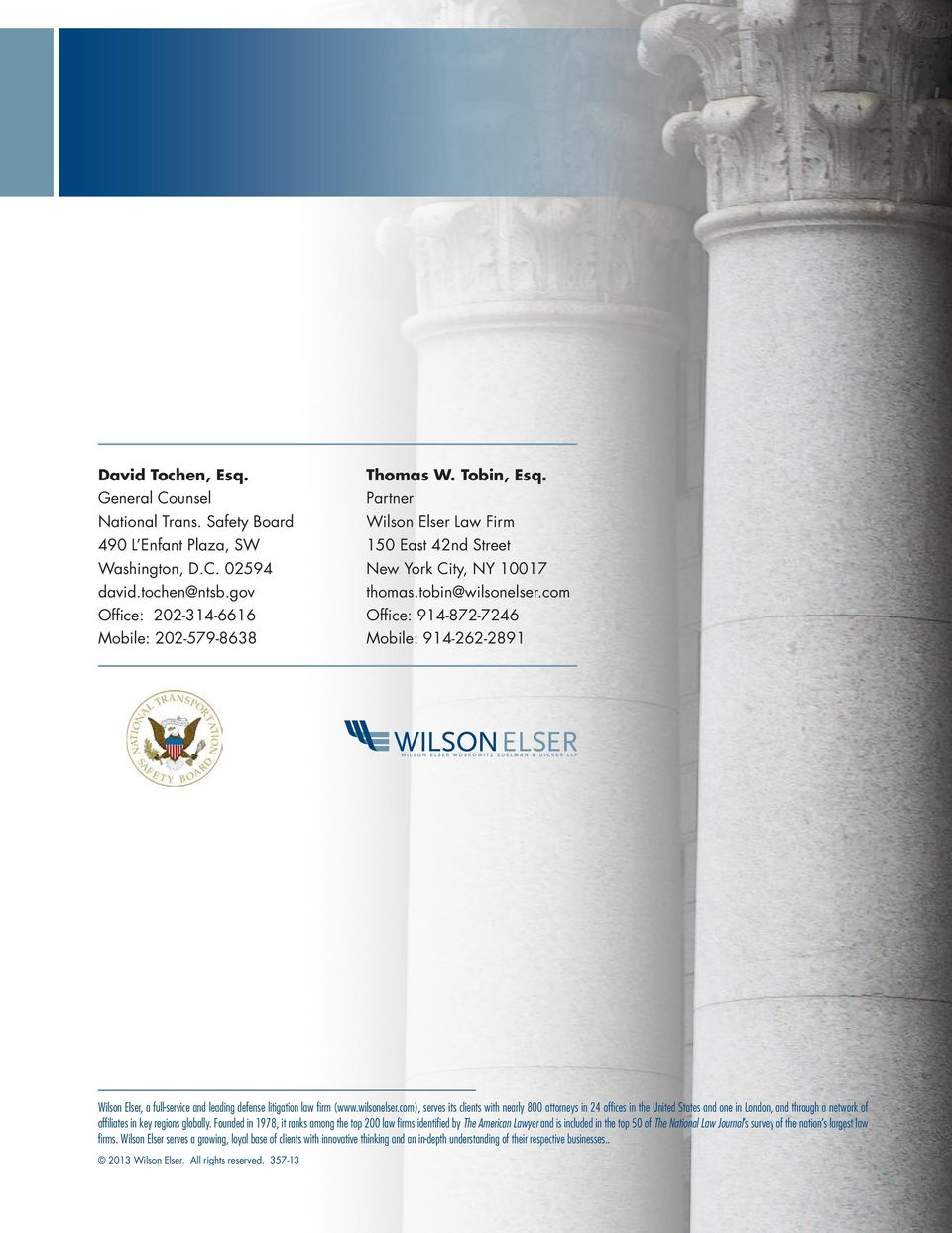 com Office: 914-872-7246 Mobile: 914-262-2891 Wilson Elser, a full-service and leading defense litigation law firm (www.wilsonelser.