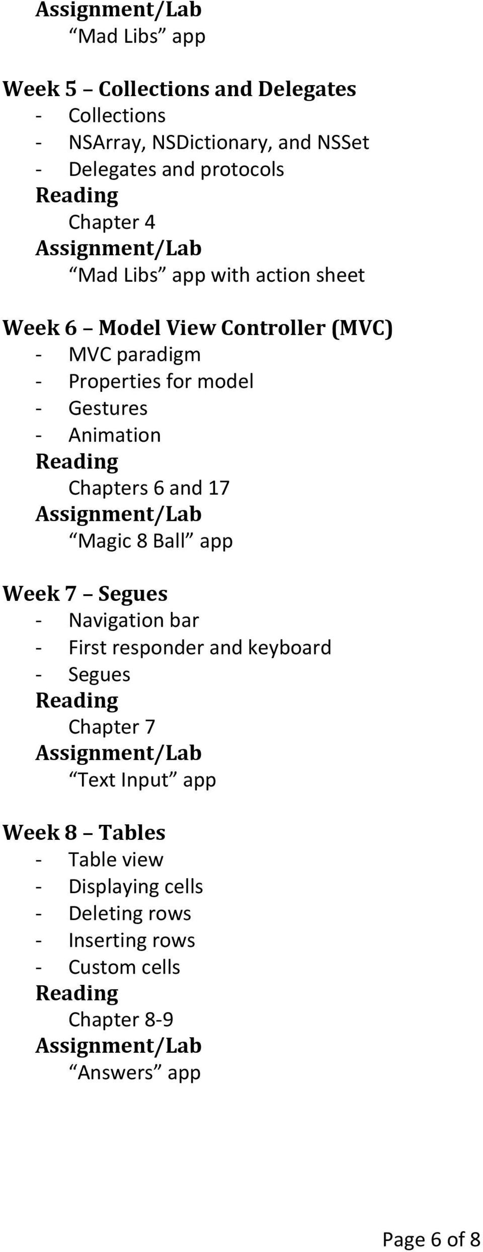Chapters 6 and 17 Magic 8 Ball app Week 7 Segues - Navigation bar - First responder and keyboard - Segues Chapter 7 Text Input