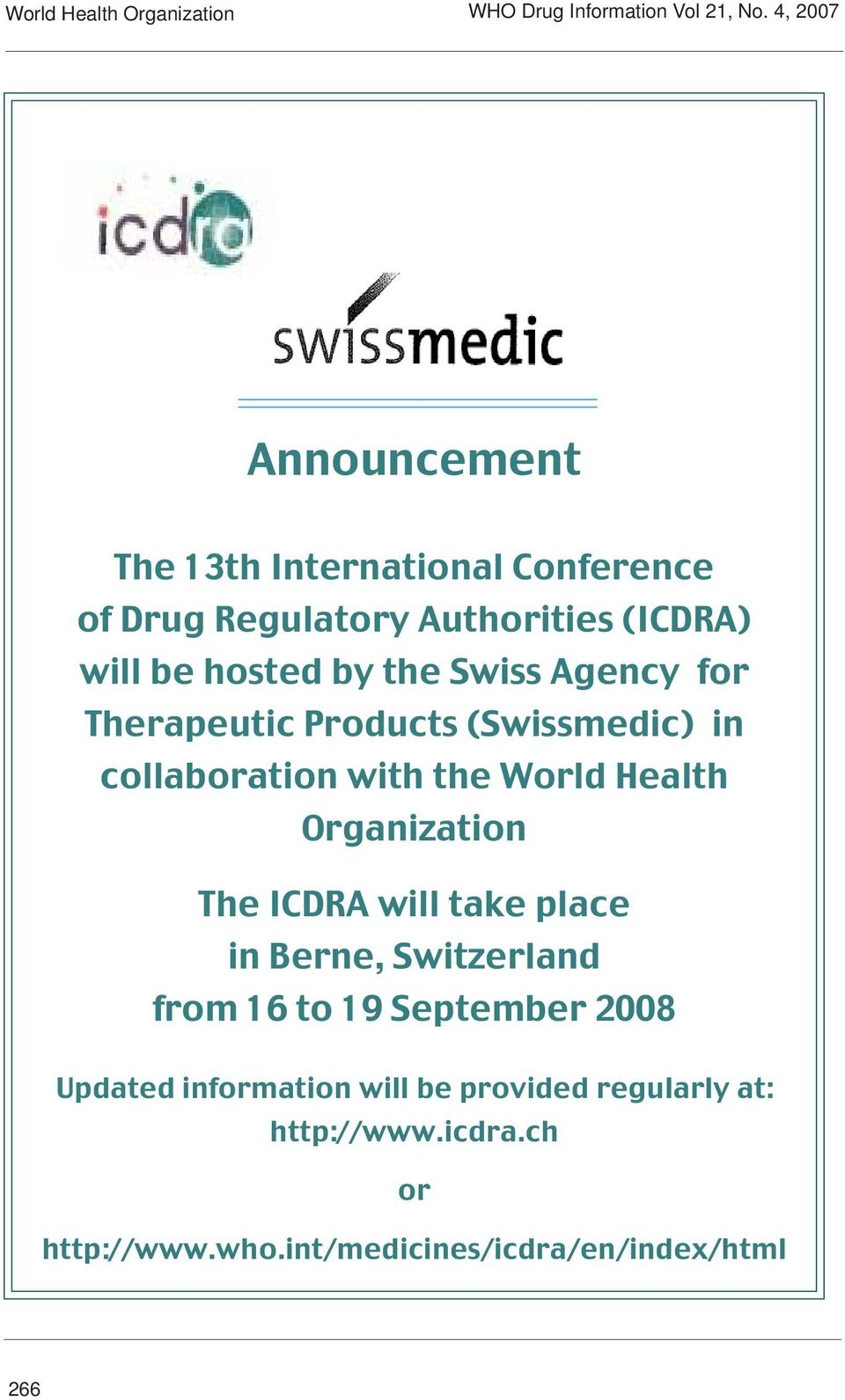 Swiss Agency for Therapeutic Products (Swissmedic) in collaboration with the World Health Organization The ICDRA will