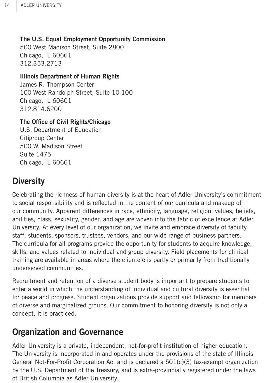 Madison Street Suite 1475 Chicago, IL 60661 Diversity Celebrating the richness of human diversity is at the heart of Adler University s commitment to social responsibility and is reflected in the